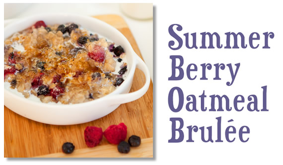 Brulee Recipe Berries Recipe Summer Berry Oatmeal